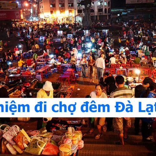 Kinh nghiệm đi chợ đêm Đà Lạt không thể bỏ qua